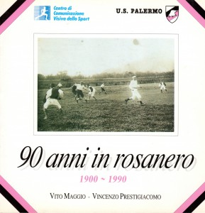 90 anni in rosanero 1900-1990 (versione bianco)
