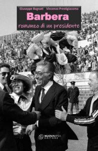 Barbera-romanzo-di-un-presidente-palermo-calcio-bagnati-prestigiacomo